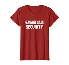 Garage Sale Security Shirt Funny Yard Sale Lovers Tees - $19.99