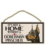 Wood Sign: It's Not A Home Without A DOBERMAN PINSCHER   Dogs, Gifts - $12.99