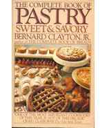 Complete Book of Pastry Sweet & Savory Cookbook... - $9.70