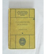 Elizabethan Sea-Dogs – The Chronicles Of America Series - HC Book - $10.00