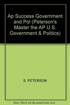 AP Success: Government and Politics, 3E (Peterson's Master the AP U.S. G... - $24.70