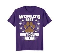 Worlds Best Greyhound Mom Dog Owner T-Shirt - $17.99+