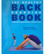 The healthy back exercise book: Achieving & maintaining a healthy back P... - $42.15