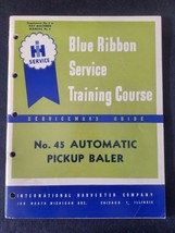 International Harvester Service Guide Manual No. 45 Automatic Pickup Baler - $15.79