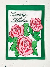 "Loving Mother Applique Cemetary Garden Flag- 2 Sided,12.5"" x 18"" - $24.75"