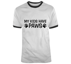 My Kids Have Paws T Shirt - $26.99+