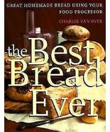 COOKBOOK The Best Bread Ever by Charles van Over Hardcover NEW - $19.95