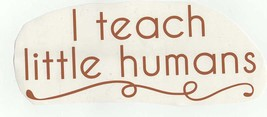 i teach little humans brown decal ideal cars, trucks, home etc easy to apply
