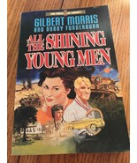 All the Shining Young Men/The End of Glory by Gilbert Morris & Bobby Fun... - $13.84