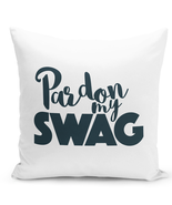 Throw Pillow Pardon My Swag Fun Pillow White Home Decor Pillow 16x16 - $23.97 CAD