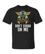 Don't Cough on Me Flu Virus Baby Yoda Funny Shirt  - $32.97 CAD - $39.86 CAD