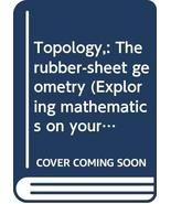 Topology,: The rubber-sheet geometry (Exploring mathematics on your own)... - $9.90