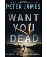 Want You Dead (Detective Superintendent Roy Grace) James, Peter - $2.31