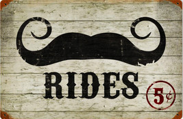 Mustache Rides 5 Cents Vintage Metal Sign - $24.95