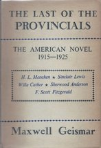 The Last of the Provincials:The American Novel 1915 -1925 [Jan 01, 1947] Maxw... - $4.77