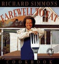Richard Simmons Farewell to Fat Cookbook Richard Simmons; Ed Ouellette; ... - $3.71
