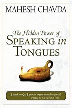 The Hidden Power of Speaking in Tongues [Paperback] Chavda, Mahesh image 2