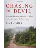 Chasing the Devil: A Journey Through Sub-Saharan Africa in the Footsteps... - $133.65
