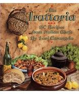 Alla Trattoria 180 Recipes  from italian Chef Lori Carangelo Vintage coo... - $8.99