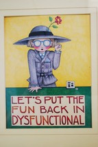Mary Engelbreit Framed Wall Hanging Art Print LET'S PUT THE FUN IN DYSFUNCTIONAL image 2