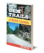 Gem Trails of British Columbia ~ Rock Hounding - $12.95
