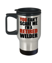 Welder Retirement Gift Can't Scare Me I'm a Retired Welder Travel Mug 14oz - £14.50 GBP