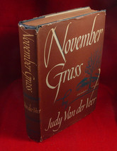 NOVEMBER GRASS by Judy Van de Veer. 1940 first edition in jacket. Rare. - $490.00