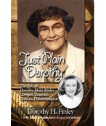 Just Plain Dorothy: The Life of Dorothy Hunt Finley, Cowgirl, Teacher, T... - $10.00