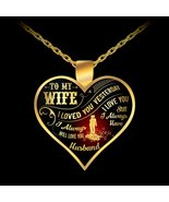 Great Idea Wife Gifts Necklace - To my wife Pendant - I LOVED YOU YESTER... - $19.95