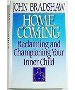 Homecoming: Reclaiming and Championing Your Inner Child Bradshaw, John - $13.80