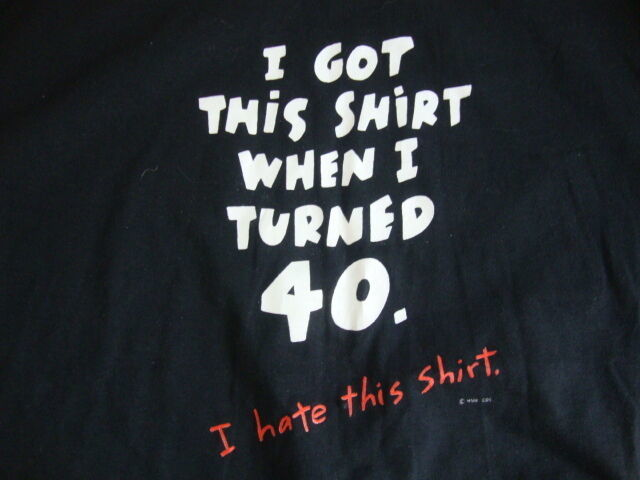 "Primary image for Vintage ""I Got This Shirt When I Turned 40""  Funny Black T Shirt Men's Size L"