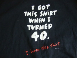 "Vintage ""I Got This Shirt When I Turned 40""  Funny Black T Shirt Men's S... - $18.07"