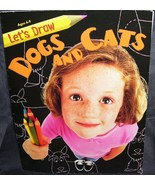 LET'S DRAW DOGS AND CATS Children's Art Book 2000 Softcover - $5.99
