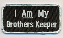 I Am My Brothers Keeper Embroidered Patch Size 4x2""