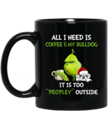 Grinch All I Need Is Coffee & My Bulldog BM11OZ 11 oz. Black Mug - $17.50