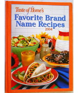 TASTE OF HOME FAVORITE BRAND NAME RECIPES Cookbook 2004  224 Pages - $4.00