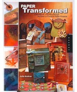 Paper Transformed Craft Surface Design Recipes Projects Making Julia Andrus - $6.50