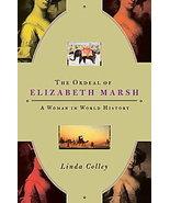 Ordeal of Elizabeth Marsh Linda Colley Woman in World History 1735-1785 ... - $5.00