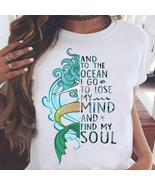 Mermaid And To The Ocean I Go to Lose My Mind & Find My Soul Tshirt Wome... - $20.00+