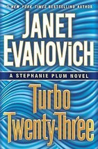 Turbo Twenty-Three : A Stephanie Plum Novel by Janet Evanovich : New Har... - $13.95