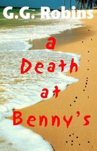 A Death at Benny's by Robins, G. G. - $10.00