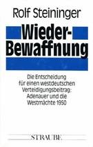 Wiederbewaffnung: Die Entscheidung fur einen westdeutschen Verteidigungs... - $35.00