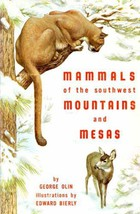 Mammals of the Southwest Mountains and Mesas by Olin, George - $9.00