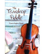 The Teardrop Fiddle [Paperback] by Francis Eugene Wood - $10.00