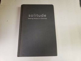 Solitude: Seeking Wisdom in Extremes: A Year Alone in the Patagonia Wild... - $6.47