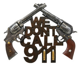 "11.5""W Wild West We Dont Call 911 Dual Six Shooter Guns With Bullets Wal... - $25.99"