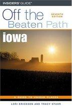 Iowa Off the Beaten Path, 7th (Off the Beaten Path Series) Erickson, Lori and St