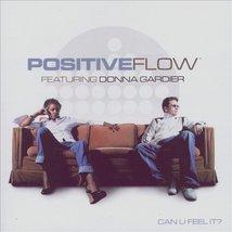 Positive Flow – Can U Feel It? CD - $14.99