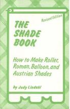 The Shade Book: How to Make Roller, Roman, Balloon, and Austrian Shades ... - $7.71