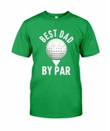 Golf Dad Best Dad By Par Happy Father's Day Men T-Shirt Irish Green Cotton S-6XL - £12.22 GBP - £17.25 GBP